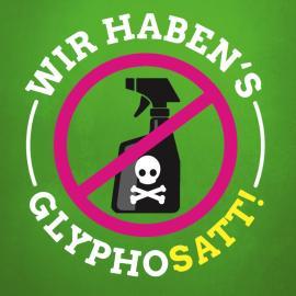 Stopp Glyphosat – Du kannst helfen!